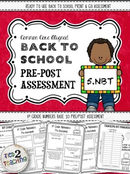 Back to School 5th Grade Math CCSS Pre/Post Assessment (NUMBERS BASE 10)