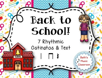 Back to School!  7 Rhythmic Ostinatos to Play and Speak