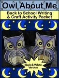 Back to School Activities: Owl About Me Fall Craft Writing Activity B/W Version