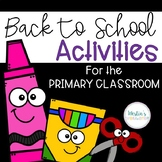 Back to School Activities for the Primary Classroom