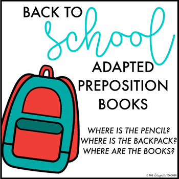 Adapted Books Prepositions | 3 Back to School Prepositions Adapted Books