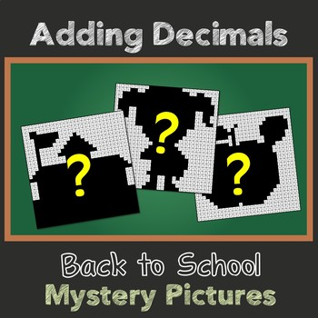 Back to School Adding Decimals Mystery Pictures