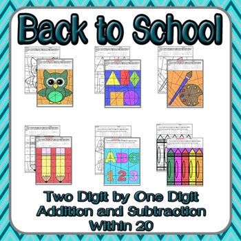 Back to School Adding and Subtracting Two Digit by One Digit Numbers within 20