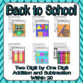 Back to School Adding and Subtracting Two Digit by One Dig