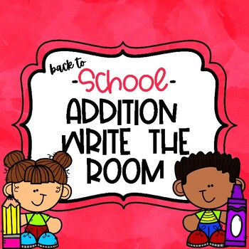 Addition Write the Room *7sets* -Back to School-