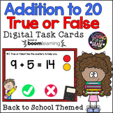 Back to School Addition to 20: True or False BOOM Cards™ *