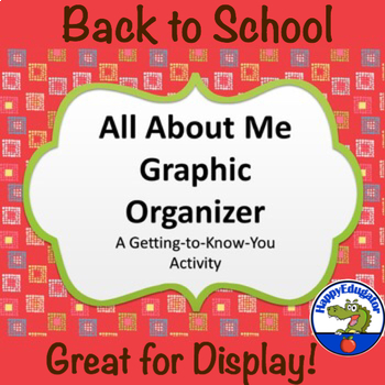 Back to School All About Me Graphic Organizer - A Getting-to-Know-You Activity