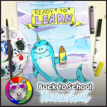 """Back to School Art Project, Narwhal """"Ready To Learn"""""""