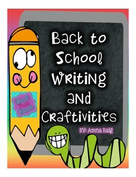 Back to School Beginning of the Year Writing and Craftivities