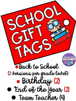 Back to School, Birthday, and End of the Year Gift Tags / Notes