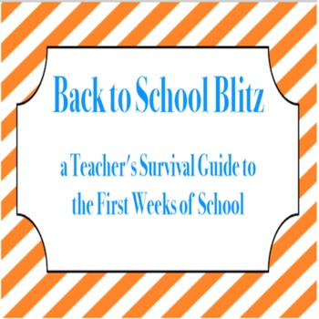 Back to School Blitz-A Teacher's Resource Guide for the First Weeks of School