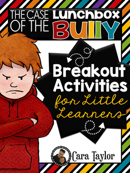 Back to School Breakout Activities ~ The Lunchbox Bully
