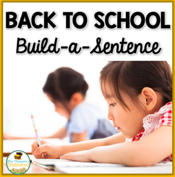 Back to School Build-a-Sentence Literacy Center Activity