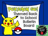 Back to School Pokemon Go Themed EDITABLE Bulletin Board