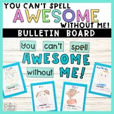 Back to School Bulletin Board You Can't Spell Awesome Without Me