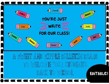 Back to School Bulletin Board *You're Just Write For Our Class!*