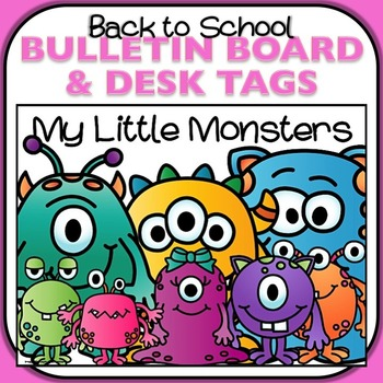 Back to School Bulletin Board and Desk Tags - My Little Monsters