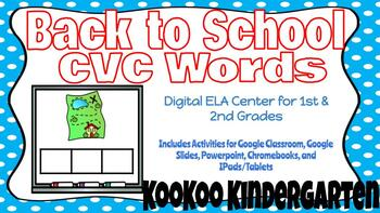 Back to School CVC Words-A Digital ELA Center (Compatible with Google Apps)