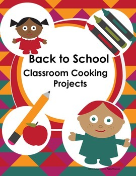 Back to School Character Education Classroom Cooking Projects