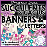 Back to School Classroom Decor SUCCULENTS and CACTUS Banner and Alphabets