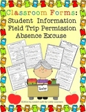 Classroom Forms: Student Information, Absence Excuse, Field Trip Permission