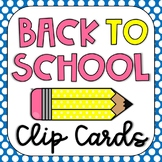 Back to School Clip Cards: Alphabet, Numbers, Color Words, Number Words