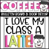 Back to School Coffee Latte Bulletin Board or Door Decoration