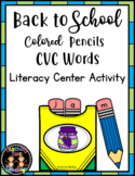 Back to School Colored Pencils CVC Words Literacy Center Activity