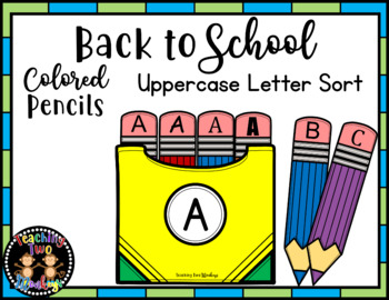 Back to School Colored Pencils Uppercase Letter Sort Literacy Center Activity