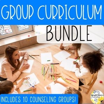 School Counseling Group Curriculum BUNDLE 10 Ready to Use Counseling Groups
