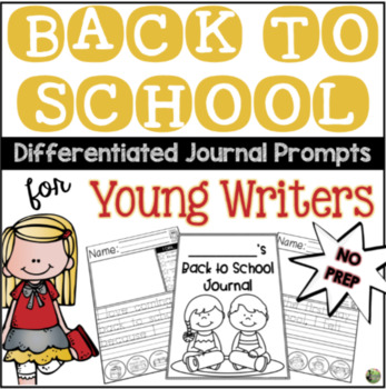 Back to School Differentiated Journal Prompts for Young Writers (FREEBIE)