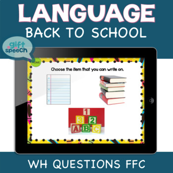 Back to School Digital Wh Questions FFC for moderate severe special education