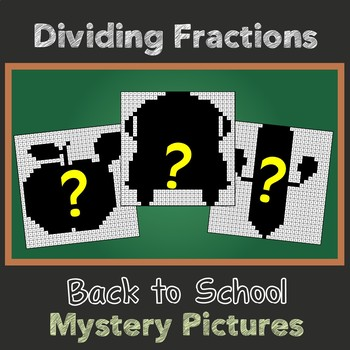 Back to School Dividing Fractions Mystery Pictures