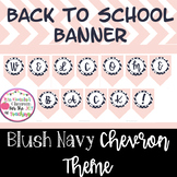 Welcome Back Banner- Back to School Printable (Navy Blush Chevron)