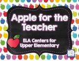 Apple for the Teacher Back to School ELA Centers for Upper