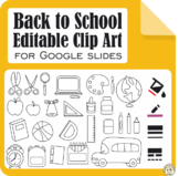 Back to School Editable Clip Art for Google Slides