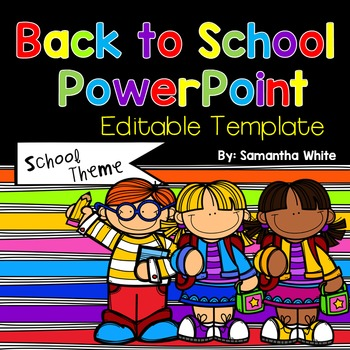 Back to School Editable PowerPoint {School Theme}