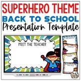 SUPER HERO Back To School PowerPoint Open House & Meet The Teacher Template