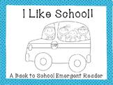 I Like School! {A Back to School Emergent Reader}