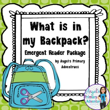 Back to School Emergent Reader Package:  What is in my Backpack?