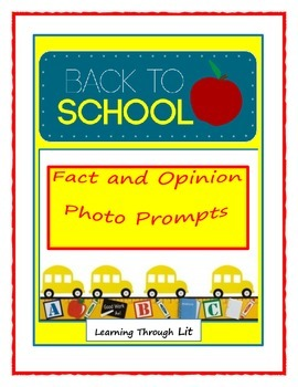 Back to School FACT AND OPINION Photo Prompts