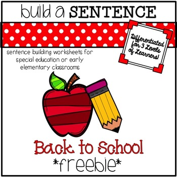Sentence Building Worksheets for Special Ed Classrooms: Back to School FREEBIE