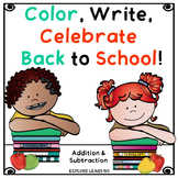 Back to School / Fall Two Digit Addition & Subtraction Color, Write, Celebrate!