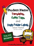 Student Name: Templates, Cubby Tags, and Daily Folder Labels