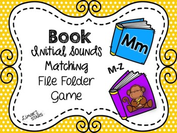 Back to School File Folder Game:  Book Initial Sounds M-Z