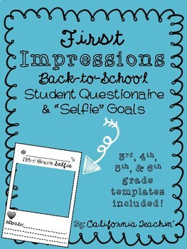 Back to School First Day, First Impressions Student Questionaire & Goals Selfie