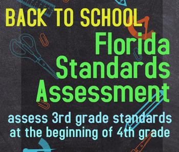Back to School Florida Standards Assessment: 4th grade (assesses gr 3 standards)