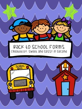 Back to School Forms/ Open House