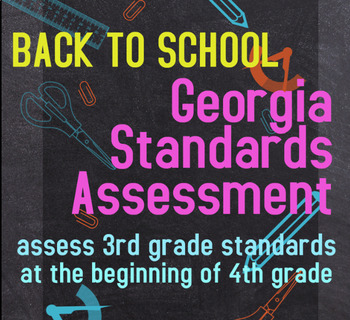 Back to School Georgia Standards Assessment: 4th grade (assesses gr 3 standards)