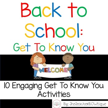 Back to School Get To Know You: 10 Engaging Get To Know You Activities